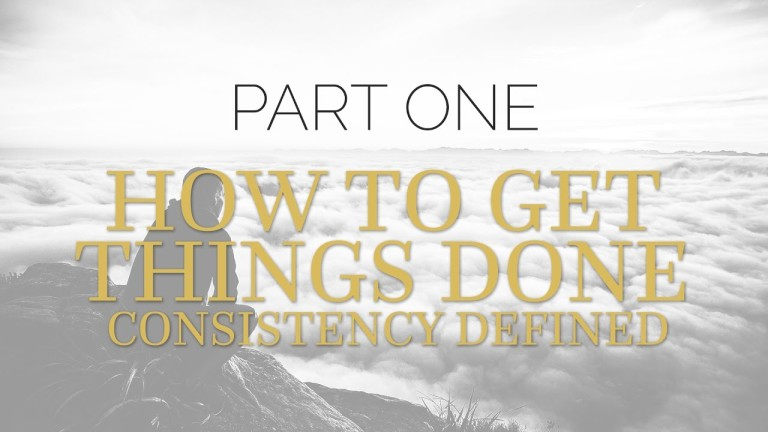 Consistency is Key to Success: How To Get Things Done